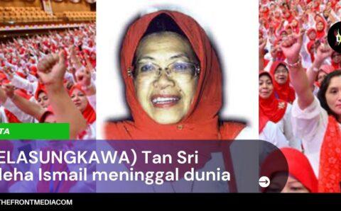 (BELASUNGKAWA) Tan Sri Zaleha Ismail meninggal dunia