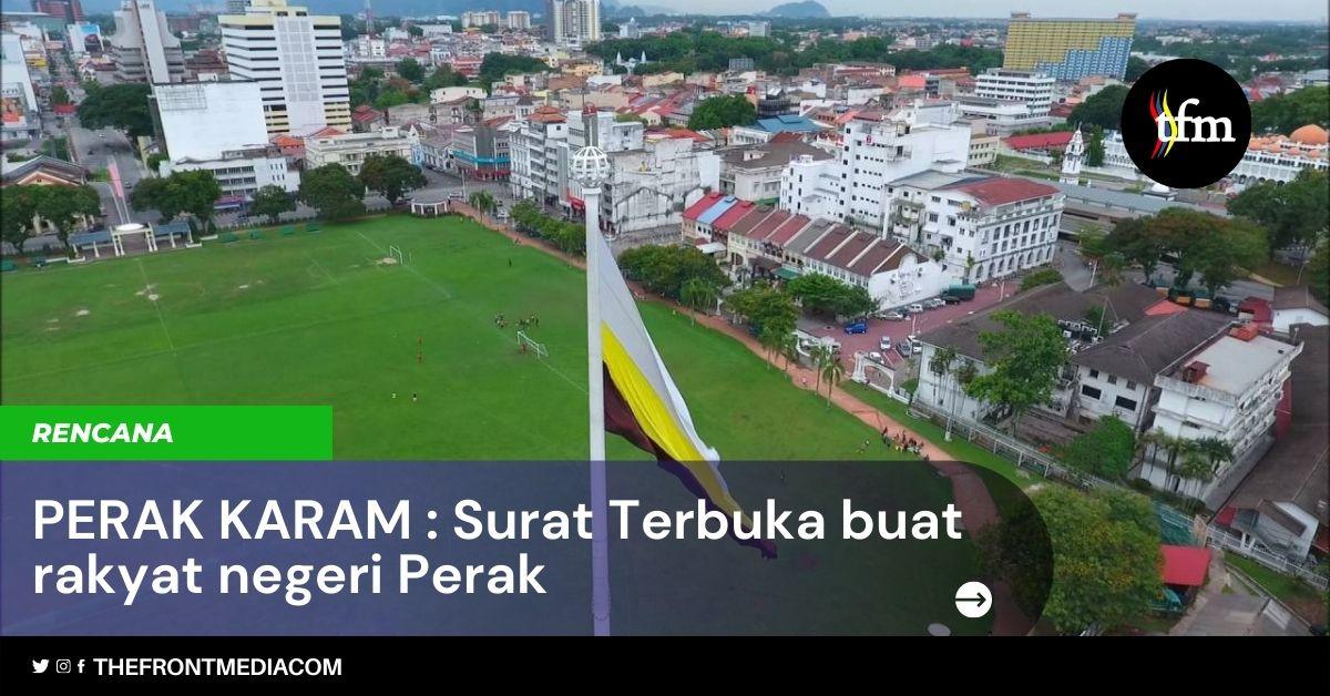 PERAK KARAM : Surat Terbuka Buat Rakyat Negeri Perak