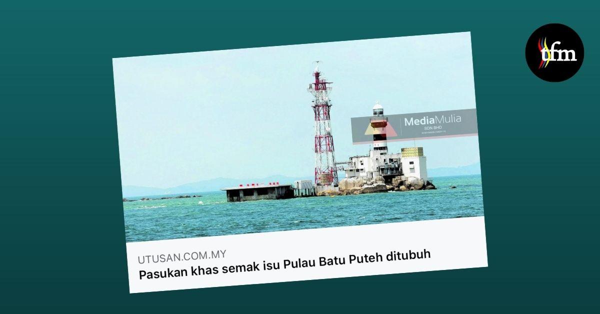 Pulau Batu Puteh : Kalau betul nak championkan Rakyat, ini bukan isu yang perlu diangkat
